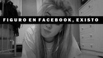 """""""Figuro en facebook, existo"""""""