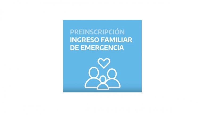 Ingreso Familiar de Emergencia: Claves para inscribirse