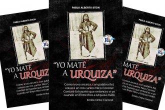"""Pablo Stein presenta """"Yo maté a Urquiza"""", un libro que ya desde el título se presta a la polémica"""