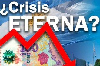 Argentina y su crisis sin fin: ¿Por qué siempre nos pasa lo mismo?
