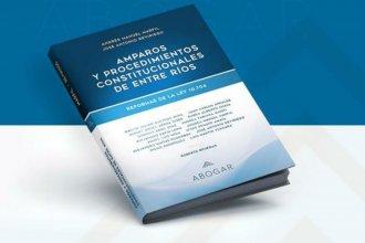Entre Ríos tiene un nuevo libro sobre amparos y procedimientos constitucionales