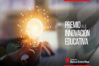 Fundación Banco Entre Ríos lanza premio a la innovación educativa