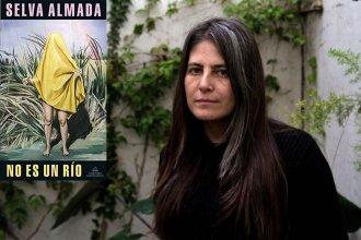 """El último libro de Selva Almada, entre los diez preseleccionados para el Premio """"Sara Gallardo"""""""