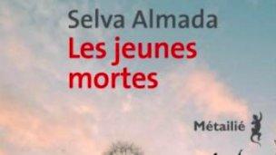 """""""Chicas muertas"""" de Selva Almada llega a Francia"""